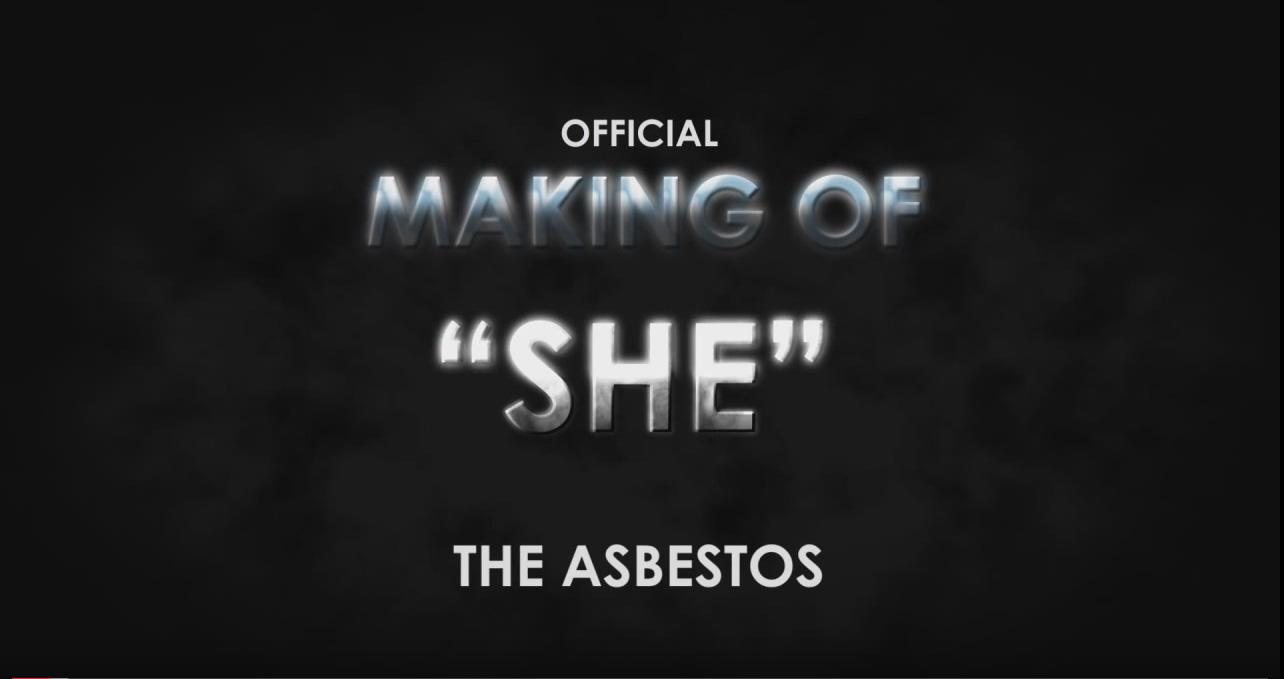The Asbestos - SHE - MakingOf