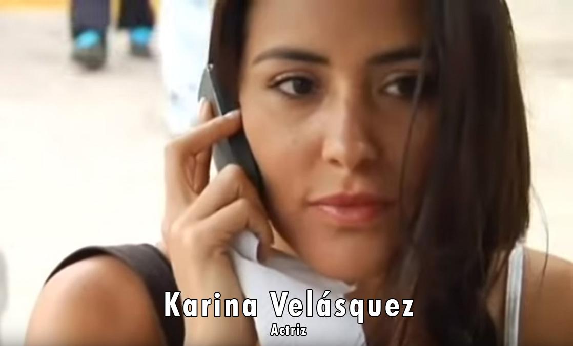 Actriz: Karina Velásquez